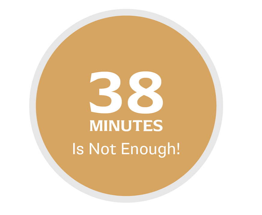 38 minutes is not enough